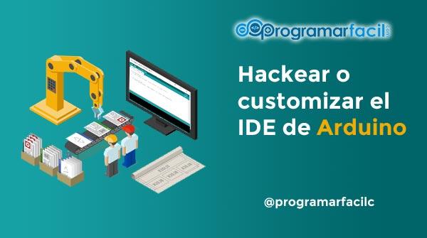 hackear o customizar el ide de arduino 5c82b42a1bbce - Electrogeek