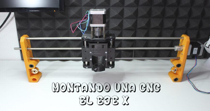 montaje cnc parte 3 eje x 5e8511c30867e - Electrogeek